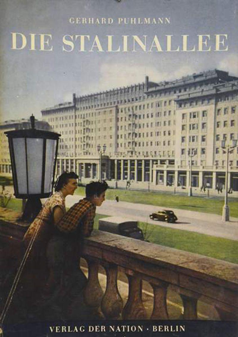 Gerhard Puhlmann: »Die Stalinallee«, Verlag der Nation, Berlin 1953
