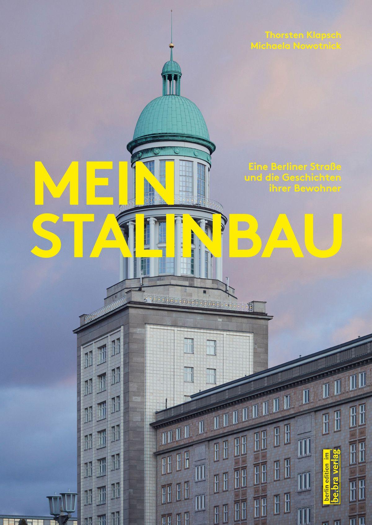 Thorsten Klapsch, Michaela Nowotnick: »Mein Stalinbau. Eine Berliner Straße und die Geschichten ihrer Bewohner« (Cover).